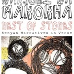 Kenya: Makokha Crafts Nest of Stones: Kenyan Narratives in Verse
