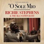 Richie Stephens & Ska Nation band to release 100 year old Italian Classic 'O Sole Mio'